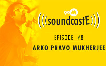 9XM SoundcastE – Episode 8 With Arko Pravo Mukherjee