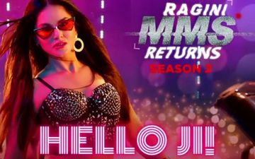 Ragini MMS Returns 2 Song Hello Ji Teaser: Sunny Leone Will Make Youn Sweat With Her Sensuous Moves