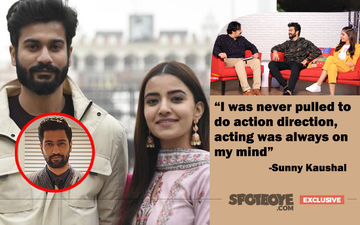 Bhangra Paa Le Actor Sunny Kaushal On His Equation With Vicky Kaushal; Leading Lady Rukshar Dhillon Opens Up On Bold Scenes- EXCLUSIVE