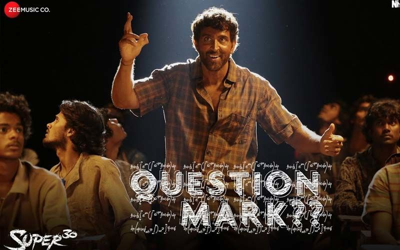 Super 30 Song, Question Mark: Hrithik Roshan Croons For This Foot-Tapping Number