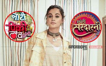 Taapsee Pannu Ditches Naati Pinky Ki Lambi Love Story Shoot, Promotes Thappad On Choti Sardarni- EXCLUSIVE
