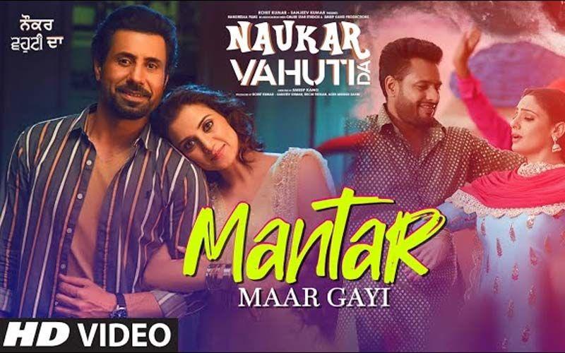 The Latest Song 'Mantar Maar Gayi' From 'Naukar Vahuti Da' Will Make You Groove
