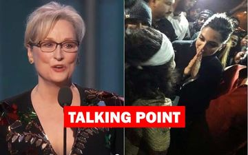Is Deepika Padukone India's Answer To Meryl Streep? Streep's Golden Globes 2017 Speech Resonates In India 2020