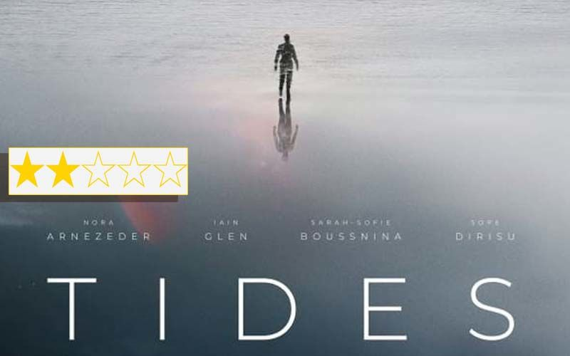 Tides Review: Nora Arnezeder, Iain Glen And Sarah-Sofie Boussnina's Movie Is A Bleak Distressing Dystopian Drama