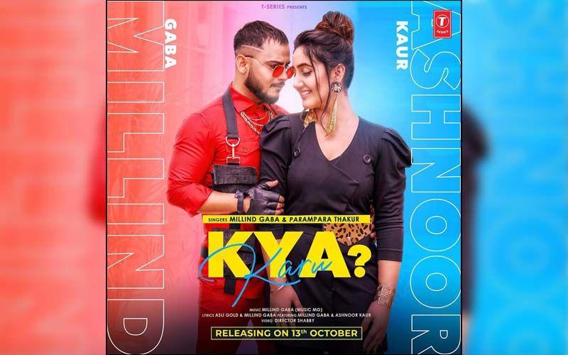 New Song Alert: Kya Karu By Millind Gaba, Parampara Thakur Playing Exclusively On 9X Tashan