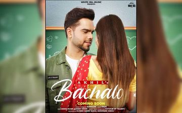 Singer Akhil Shares Poster Of His Next Upcoming Song Bachalo