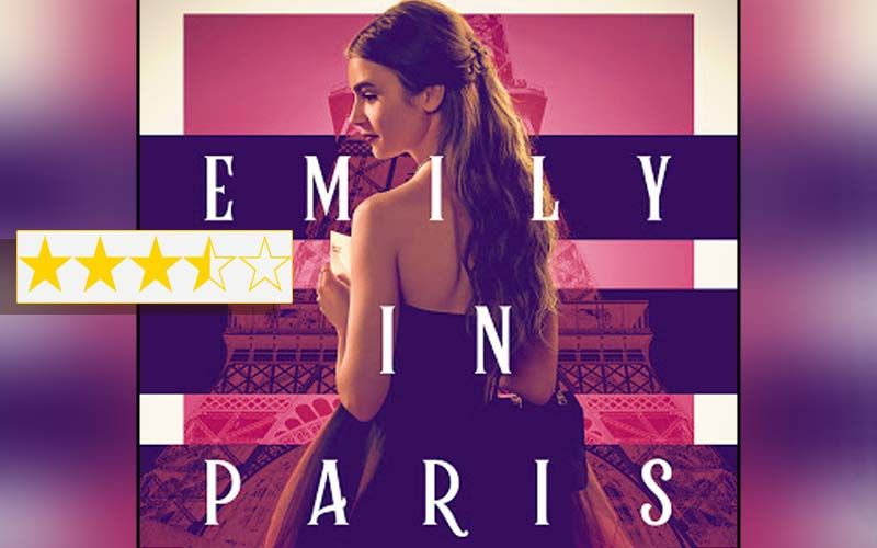 Emily In Paris Review: Sex And The City Fans, Do Not Miss Lily Collin's Life Drama Set In The Magnificient City Of Love
