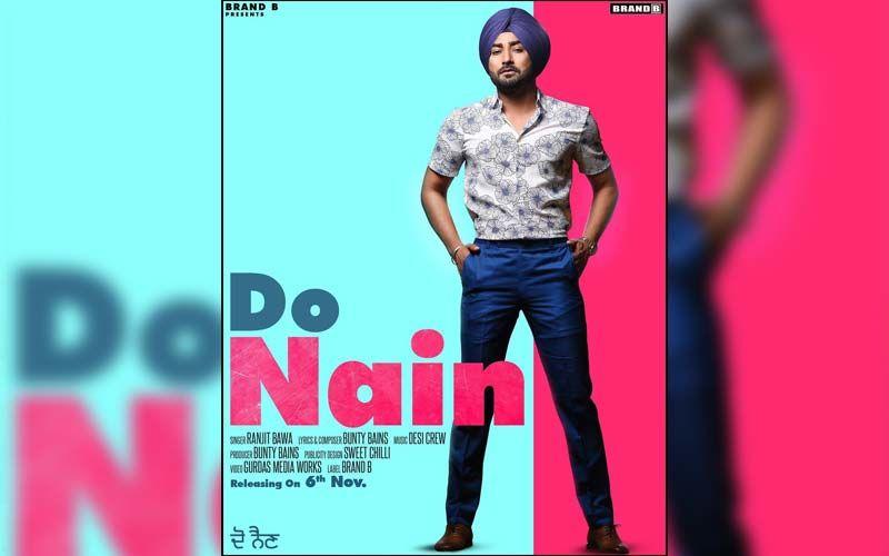 Ranjit Bawa Next Song 'Do Nain' Starring Akaisha Vats Released