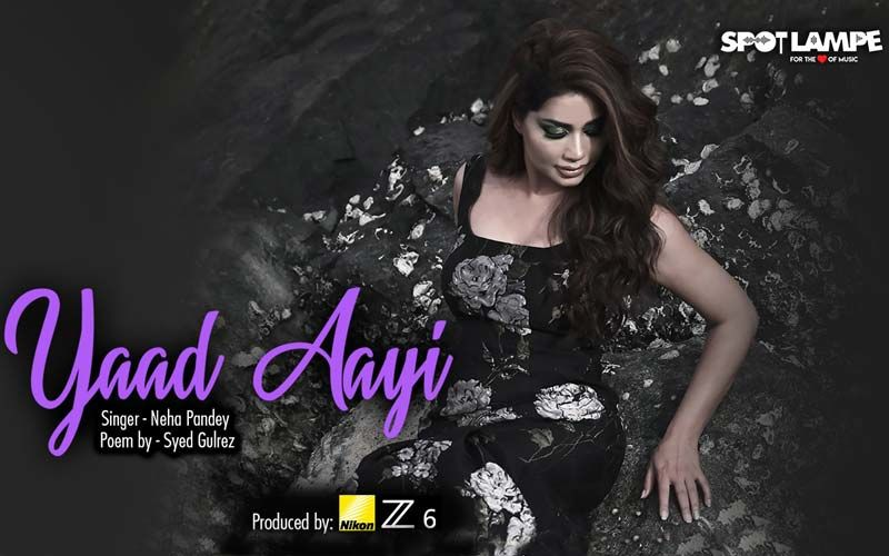 SpotlampE Presents Yaad Aayi - A Soothing Love Ballad By The Versatile Neha Pandey