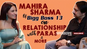 Bigg Boss 13's Mahira Sharma INTERVIEW: Opens Up On Her Relationship With Paras Chhabra, The Dadasaheb Phalke Controversy And More- EXCLUSIVE
