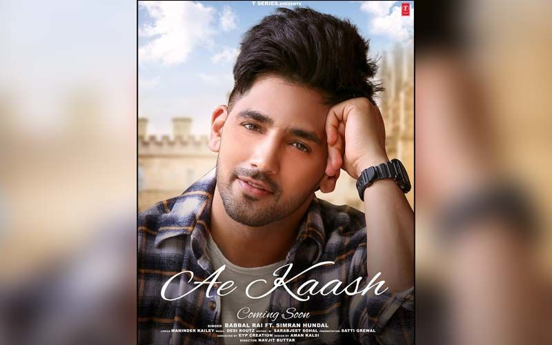 Babbal Rai Reveals His Song 'Ae Kaash' Release Date