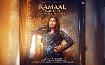 Afsana Khan's New Song 'Kamaal Karte Ho' Poster Out