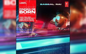 Babbal Rai Shares First Look Of His Next Song 'Pindan De Born'