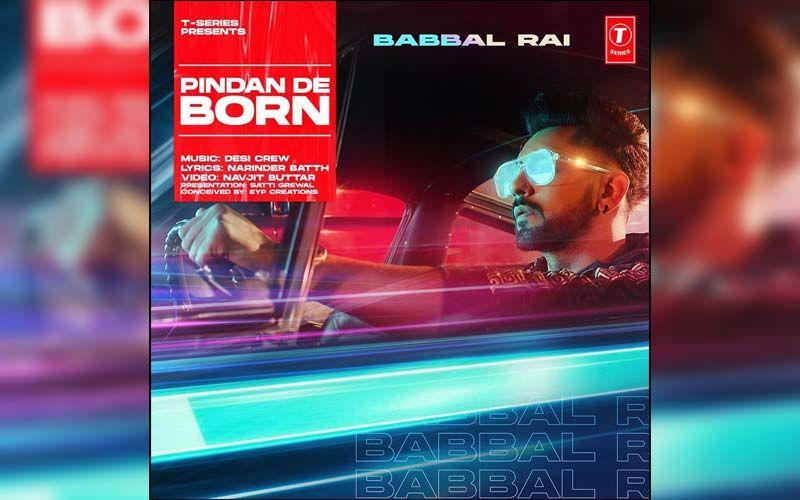 Babbal Rai Shares First Look Of His Next Song 'Pindan De Born'