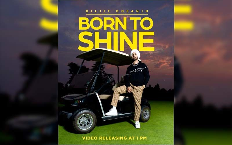 Diljit Dosanjh's Next Song 'Born To Shine' Released; Crosses 10 Million Views On YouTube