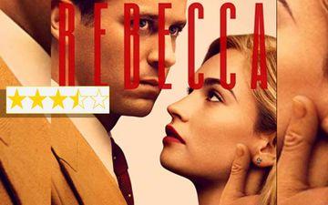Rebecca Movie Review: A Dazzling Showcase Of Literary Populism