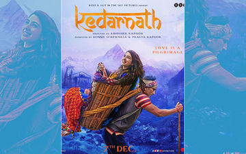 Kedarnath New Poster: Sara Ali Khan To Make Her Debut With Kedarnath, Not Simmba