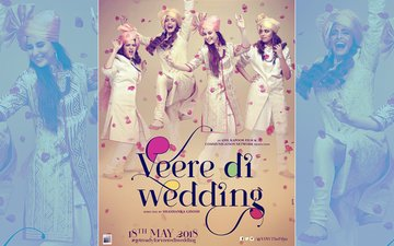 Veere Di Wedding Poster: Kareena Kapoor, Sonam Kapoor & Gang Will Meet Fans On May 18, 2018