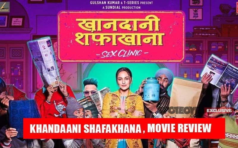 Khandaani Shafakhana, Movie Review: Nahin Khana, This Sonakshi Sinha Film Is A Big Turn Off!