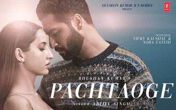 Pachtaoge Poster: Vicky Kaushal-Nora Fatehi Raise The Temperature With This Passionate Single