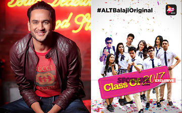 Vikas Gupta To Bring Back Second Season Of Class Of 2017- EXCLUSIVE