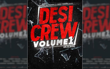 'Volume 1-An Album': Desi Crew Announces Dream Project
