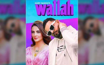 Garry Sandhu Ft. Mandana Karimi's New Song 'Wallah' Is Playing Exclusively On 9X Tashan