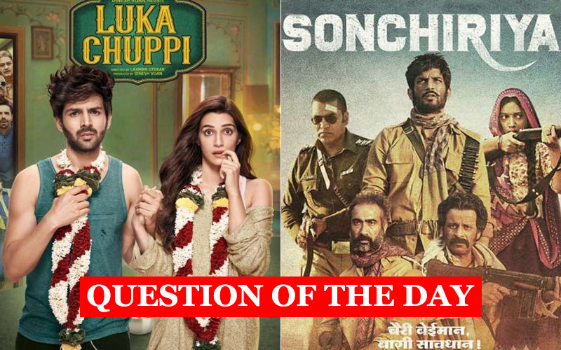 Which One Will You See First This Week- Luka Chuppi Or Sonchiriya?