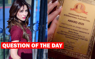 What Do You Think Of The Mahira Sharma Dadasaheb Phalke Award Forged Certificate Controversy?