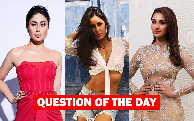 Who Would You Like To See Opposite Akshay Kumar In Sooryavanshi- Kareena Kapoor, Katrina Kaif Or Parineeti Chopra?