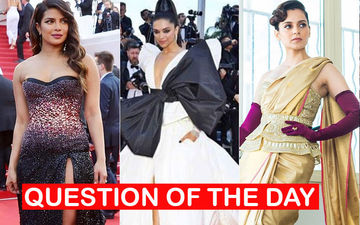 Whose Cannes 2019 Red Carpet Look Did You Like The Least- Priyanka Chopra, Deepika Padukone Or Kangana Ranaut?