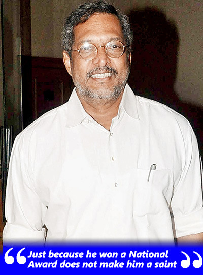 winning national award wont make nana patekar saint