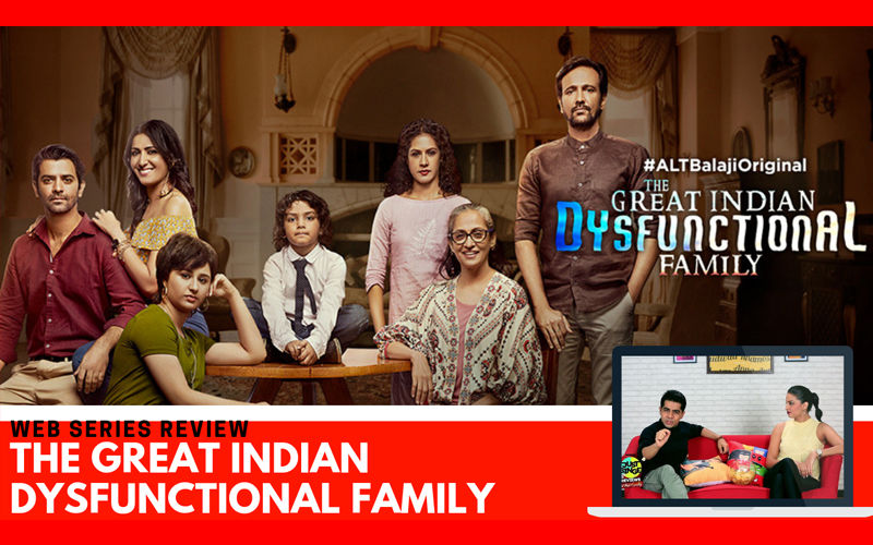 Binge or Cringe: The Great Indian Dysfunctional Family, Not too Typical, Neither Too Ground-Breaking!