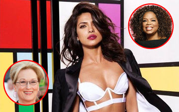 Priyanka Chopra Becomes The Only Indian To Feature On The 50 Most Powerful Women's List Alongside Meryl Streep And Oprah Winfrey