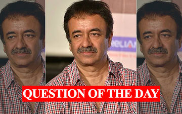 QUESTION OF THE DAY: What Do You Think Of The Raju Hirani #MeToo Controversy?