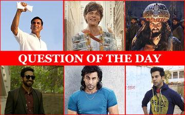 Who Should Win The Best Actor Filmfare Award 2019- Shah Rukh, Akshay, Ranveer, Ranbir, Rajkummar Or Ayushmann?