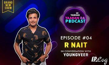 9X Tashan Yaaran Da Podcast – Episode 4 – R Nait