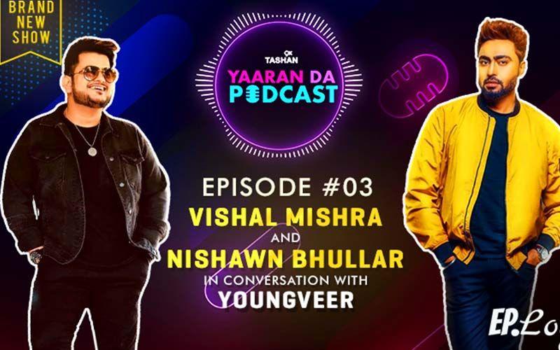 9X Tashan Yaaran Da Podcast – Episode 3 - Vishal Mishra and Nishawn Bhullar