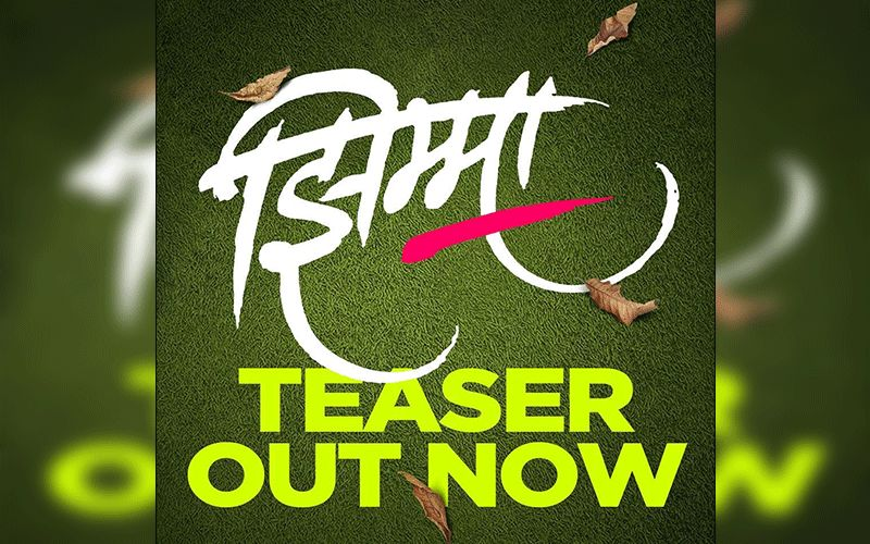 Jhimma: Teaser For This Most Awaited Marathi Drama Out Now
